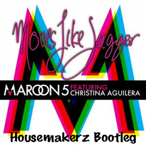 Maroon 5 - Moves Like Jagger (Housemakerz Bootleg)