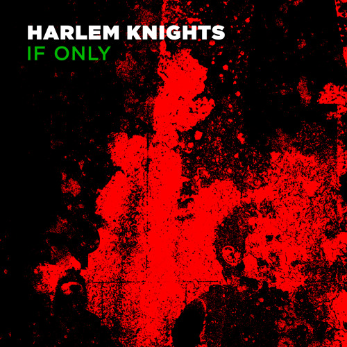 Harlem Knights - 'If Only' - Asadinho Vox Rub