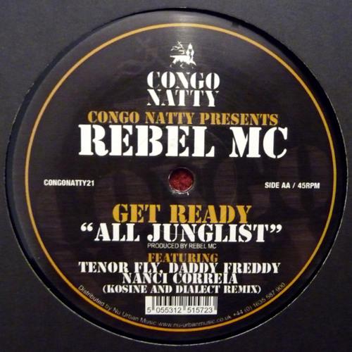 RebelMC ft. TenorFly, DaddyFreddy, Nanci-Get Ready(AllJunglist) -Kosine & Dialect Remix -Out Now!!!