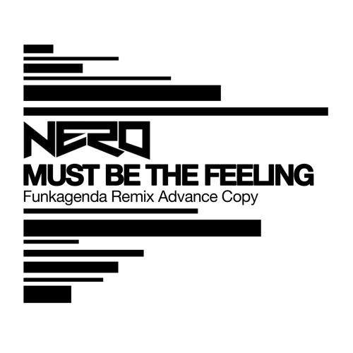 Nero - Must Be The Feeling [Funkagenda Remix]