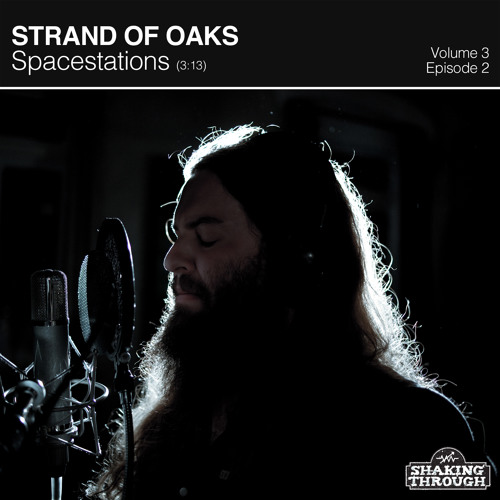 Strand Of Oaks - Spacestations | Shaking Through