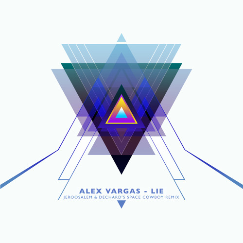 Alex Vargas - Lie (Jeroosalem & Dechard's Space Cowboy Remix)
