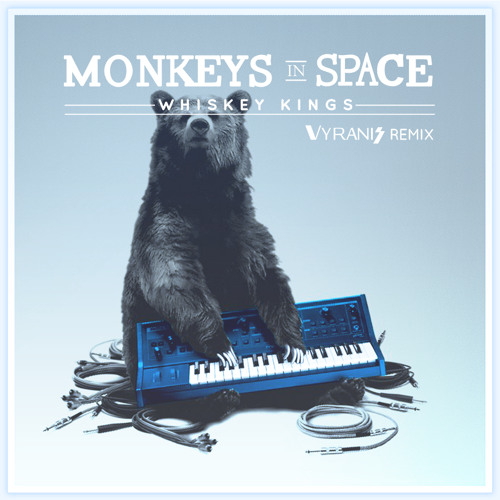 Monkeys In Space - Whiskey Kings (Vyranis Remix) [Free Download]
