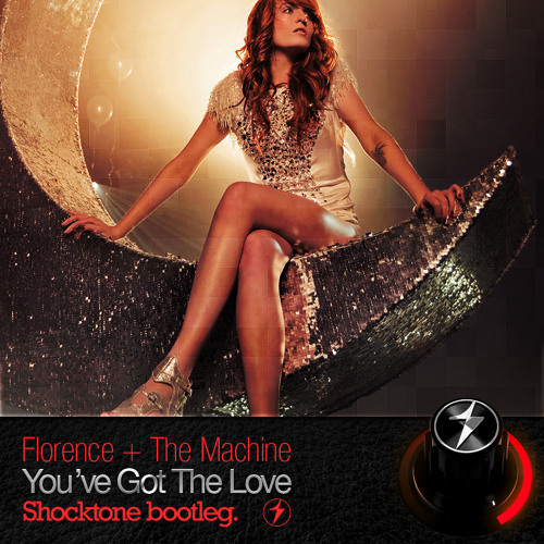 Florence + The Machine - You've Got the Love (Shocktone Bootleg) (FREE)
