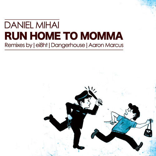 """RUN HOME TO MOMMA """"Available on Beatport Now"""""""