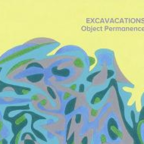Excavacations - Object Permanence Preview