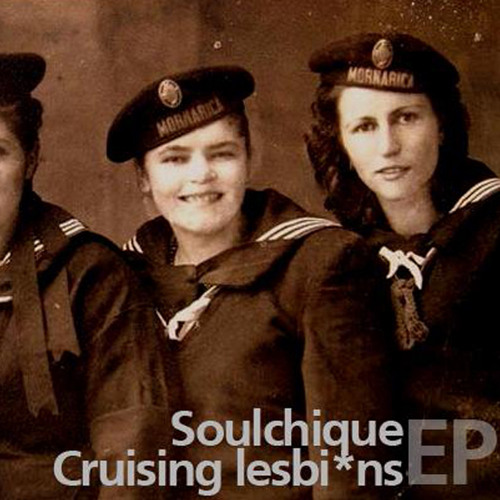 Soulchique - Cruisin Lesbians Denny The Punk Deep Mix