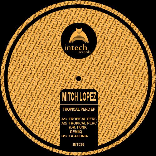 Mitch Lopez - La Agonia (Original mix) Intech Records