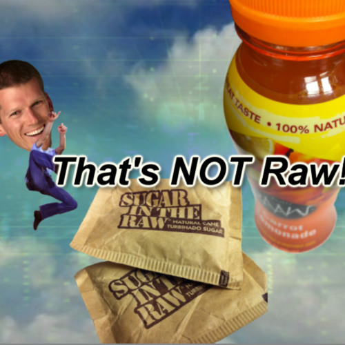 Exposed: Raw foods that aren't really RAW!