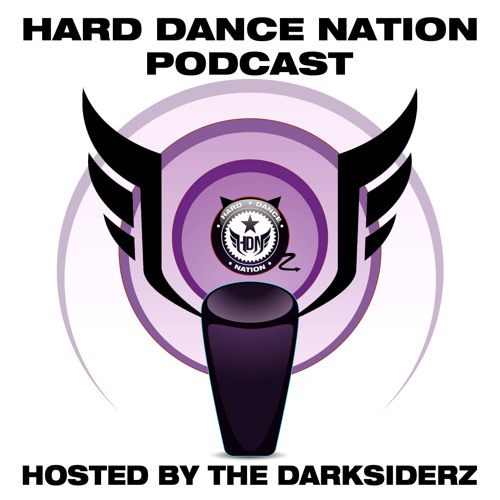 Hard Dance Nation Podcast Hosted By The Darksiderz (Febuary 2012)