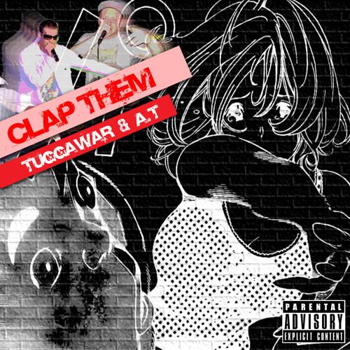 CLAP THEM!! - TUGGAWAR &  A.T.