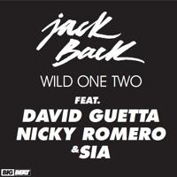 Jack Back feat. David Guetta, Nicky Romero & Sia - Wild One Two (NO_ID Remix)