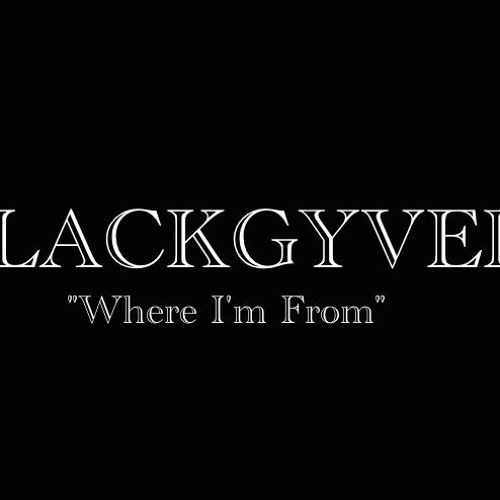 Where I'm From / Blackgyver produced by Boon Doc