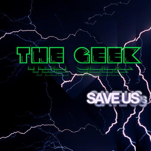 THE GEEK - Save Us (Original Mix)