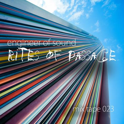 Mix Tape 23: Rites of Passage