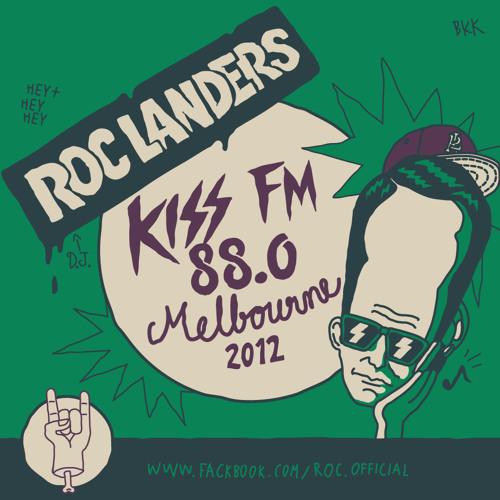Roc Landers Show on KISS FM 2012
