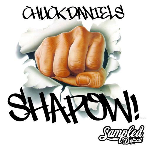 Chuck Daniels:Shapow!