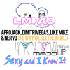 LMAFO Vs. Afrojack,DimitriVegas,LikeMike-Sexy & I Know It Vs. The Way We See The World (Mass Mashup)