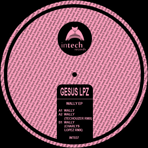 INT037-Gesus Lpz-Wally (TecHouzer Remix)Out Now @ Exclusive Beatport,Check Support & Video!!!!!