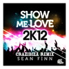 Sean Finn - Show Me Love 2K12 (Crazibiza Remix) Beatport House Chart No.1