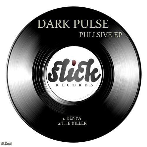 Dark Pulse - Pullsive EP |SLK006|