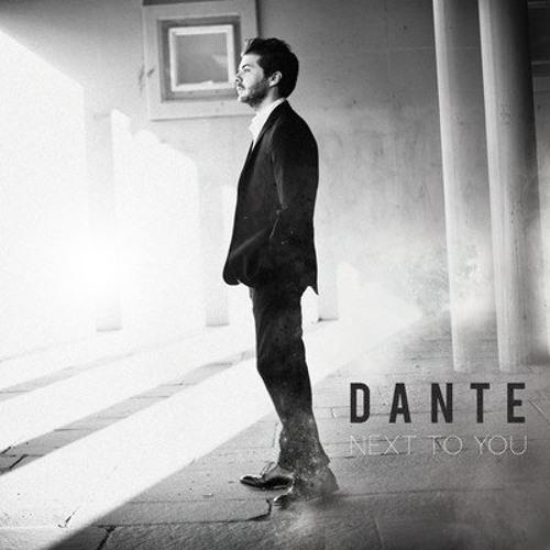 Dante - Next To You
