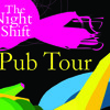The Night Shift pub tour: Drinking Songs