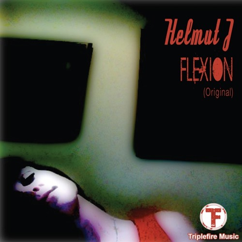 Helmut J - Flexion (Original) - Triplefire Music