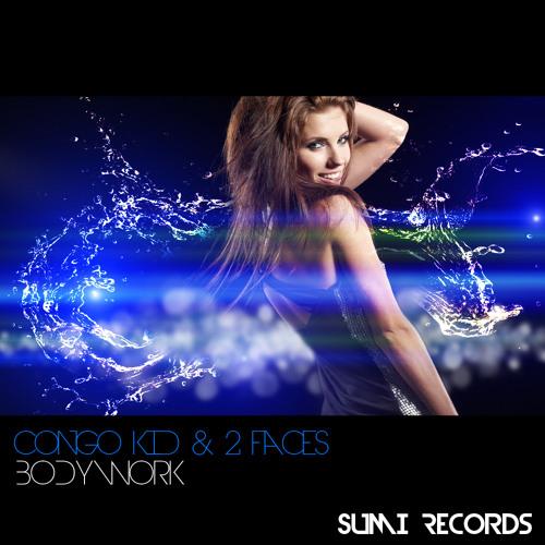 Congo Kid & 2 Faces - Bodywork (radio edit )