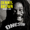 ONESUN SOUND - Dennis Brown tribute MIX - 2012