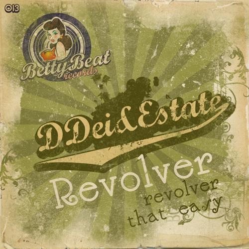 DDei&Estate - Revolver (Preview)