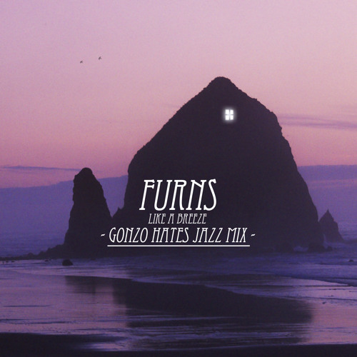 Furns - Like A Breeze (GonZo Hates Jazz Mix)