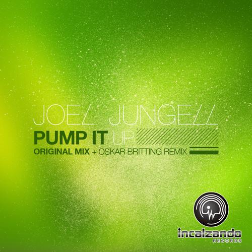 Joel Jungell - Pump It Up (Oskar Britting Remix)