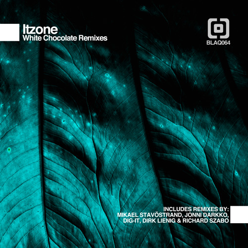 Itzone / White Chocolate ( Itzone's Dubbed Remake ) / Blaq Records