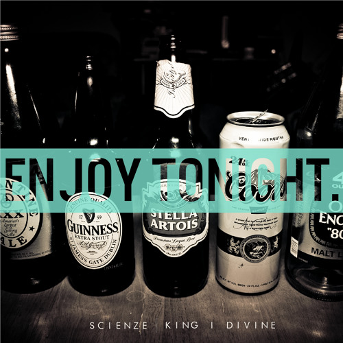 """Enjoy Tonight"" Feat. ScienZe prod. by King I Divine"