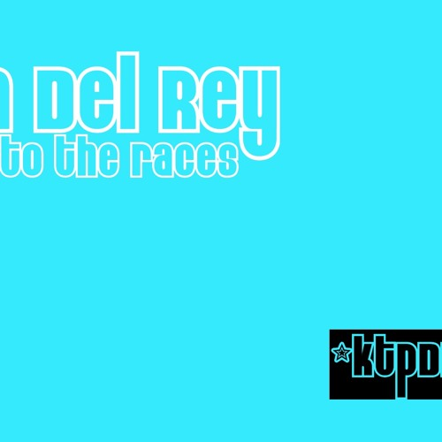Lana del rey - off to the races (ktpDnBremix)