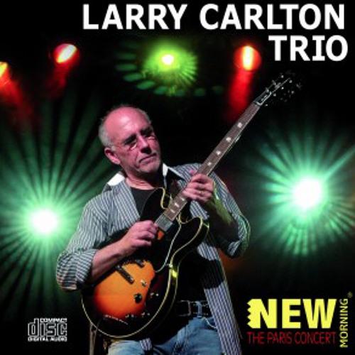 Larry Carlton Trio - Paris Concert Live