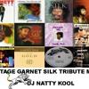 Vintage Garnet Silk Mix *DJ NATTY KOOL*