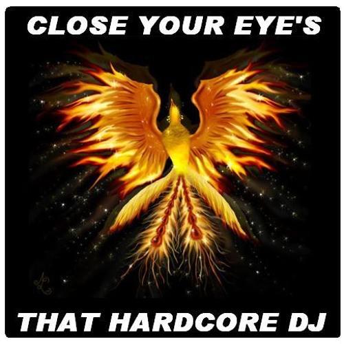 Close Your Eyes - THAT HARDCORE DJ - (FREEDOWNLOAD)