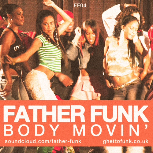 Father Funk - Body Movin' (FREE DOWNLOAD)