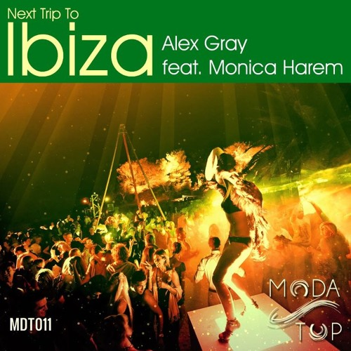 Alex Gray ft. Monica Harem - Next Trip To Ibiza (Freedom Island Remix)