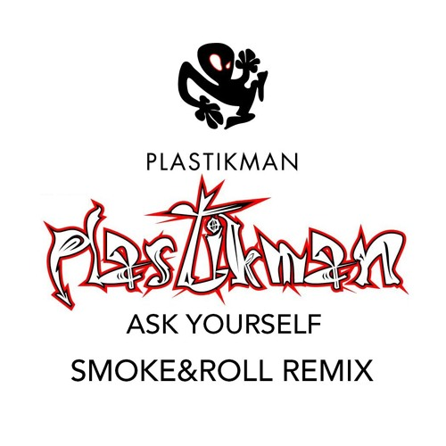 PLASTIKMAN - Ask Yourself  (Smoke&Roll Remix @burnstudios)