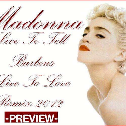 Live To Tell (Barbous Live To Love Remix 2012)