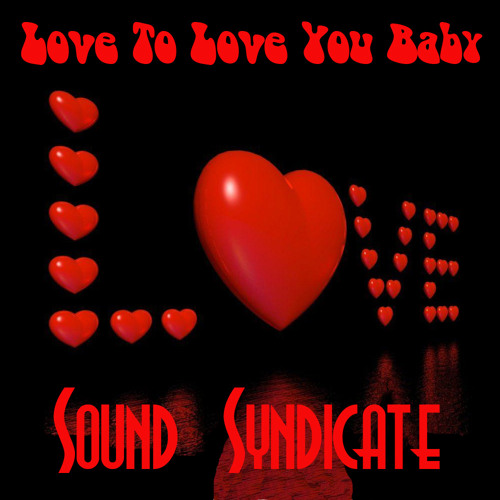 Love To Love You Baby (Dub-Strumental) - Sound Syndicate feat Donna Summer (Preview)