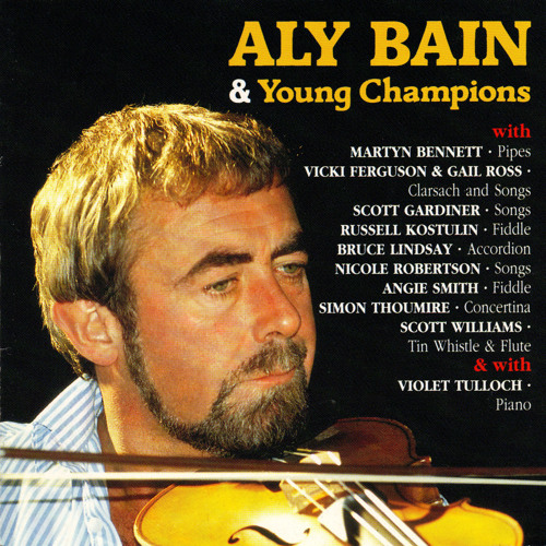 Aly Bain: Heaven's Gate/ Le Grande Chaine/ Waiting For The Federals