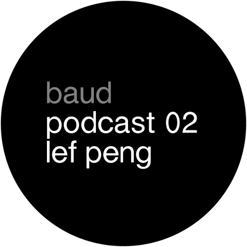 baud podcast 02 lef peng