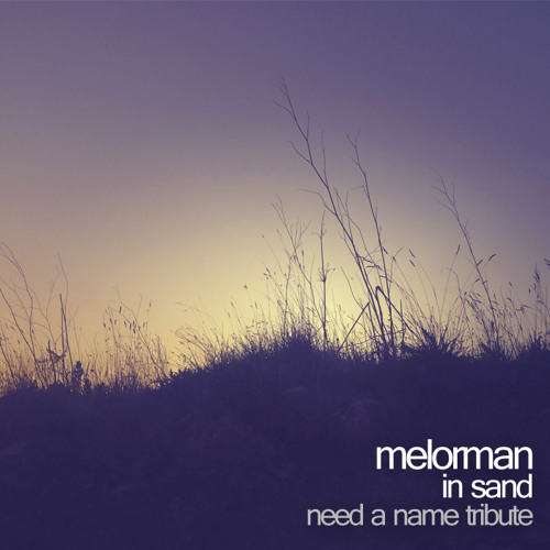 Melorman - In Sand (Need a Name Tribute)