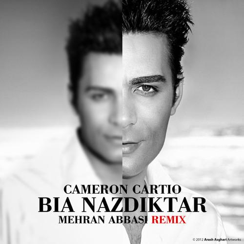Cameron Cartio - Bia Nazdiktar (Mehran Abbasi Remix)