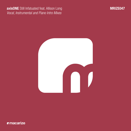 axisONE feat. Allison Long - Still Infatuated (Piano Intro Mix)
