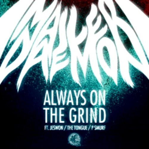 Mailer Daemon - Always on the Grind (Feat. Jeswon, The Tongue, & P Smurf)